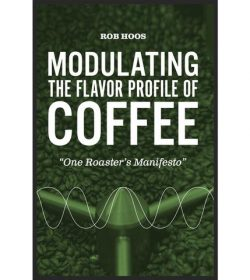 Kafferistning - Modulating the Flavor Profile of Coffee af Rob Hoos