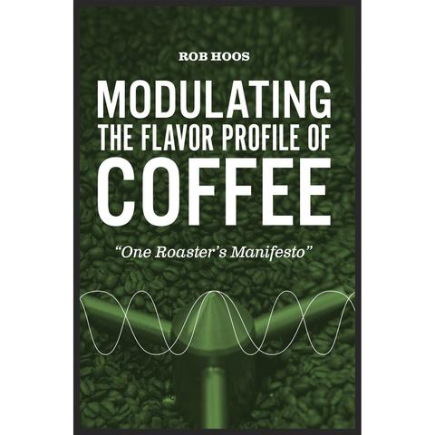 Kafferistning - Modulating the Flavor Profile of Coffee af Rob Hoos